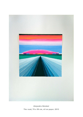 The road, 76 x 56 cm, oil on paper. 2013